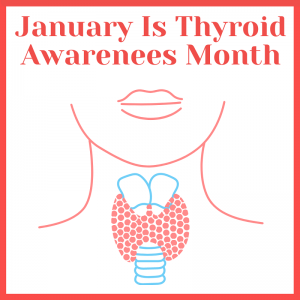 Insights and Tips for Thyroid Awareness Month